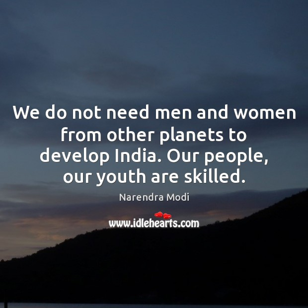 Image, We do not need men and women from other planets to develop