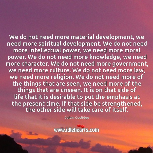 Image, We do not need more material development, we need more spiritual development.