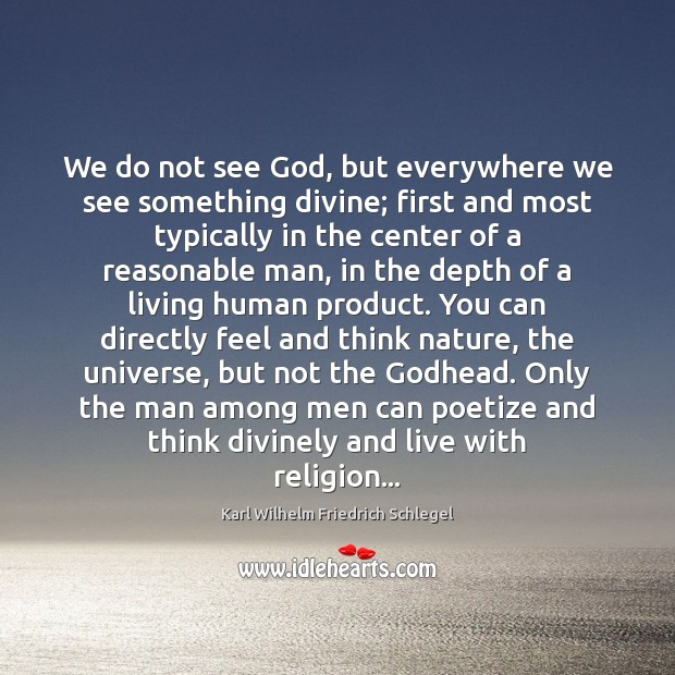 We do not see God, but everywhere we see something divine; first Image