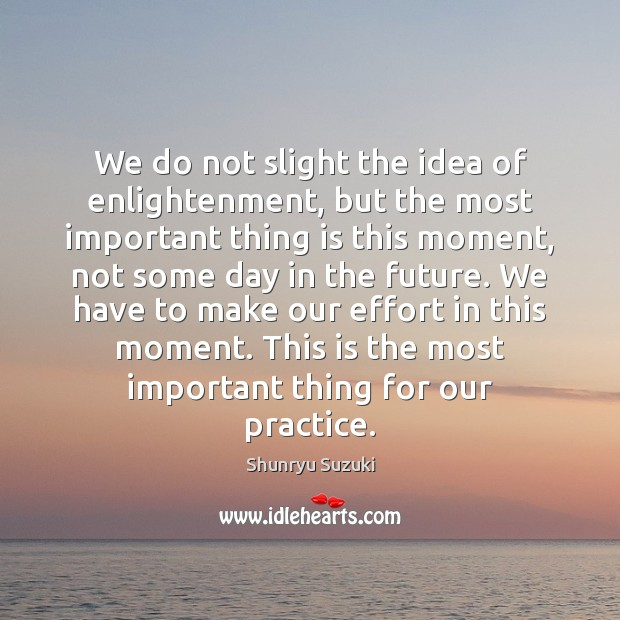 Image, We do not slight the idea of enlightenment, but the most important