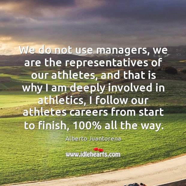 Image, We do not use managers, we are the representatives of our athletes, and that is why