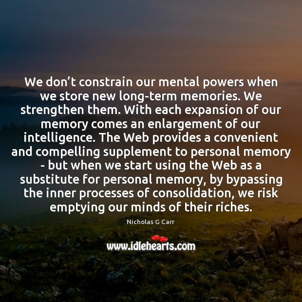 Image, We don't constrain our mental powers when we store new long-term