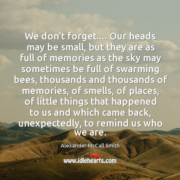 Image, We don't forget…. Our heads may be small, but they are as