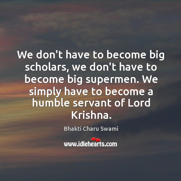 Image, We don't have to become big scholars, we don't have to become