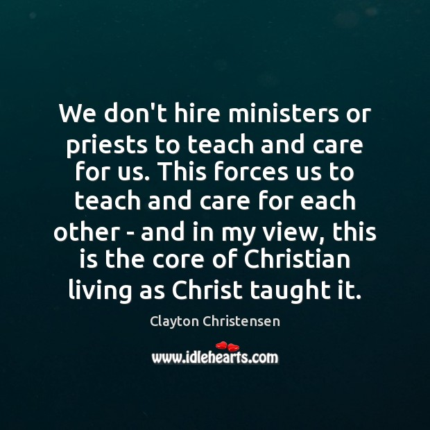 We don't hire ministers or priests to teach and care for us. Image