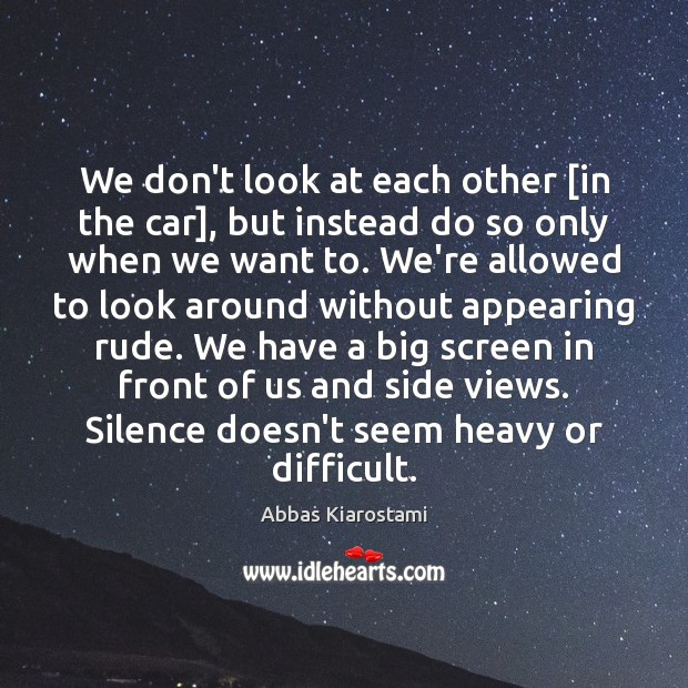 We don't look at each other [in the car], but instead do Image