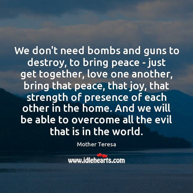 Image, We don't need bombs and guns to destroy, to bring peace –