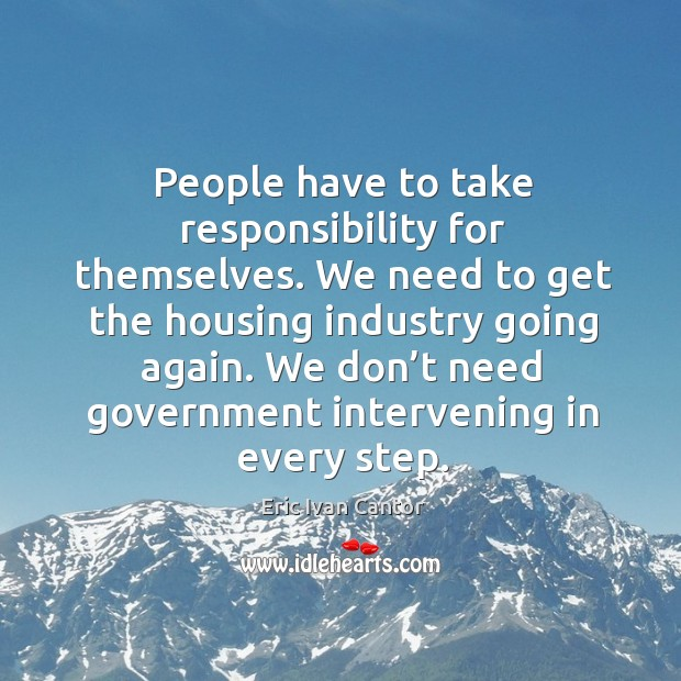 We don't need government intervening in every step. Image