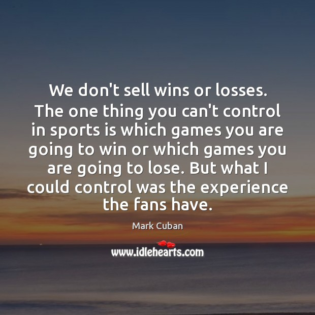 Image, We don't sell wins or losses. The one thing you can't control