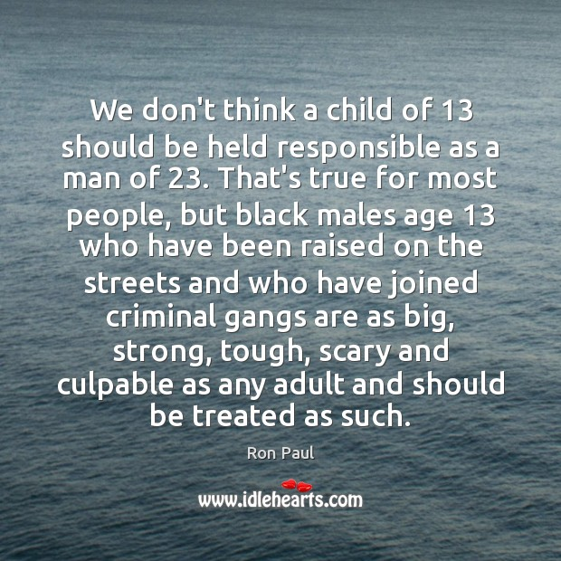 Image, We don't think a child of 13 should be held responsible as a