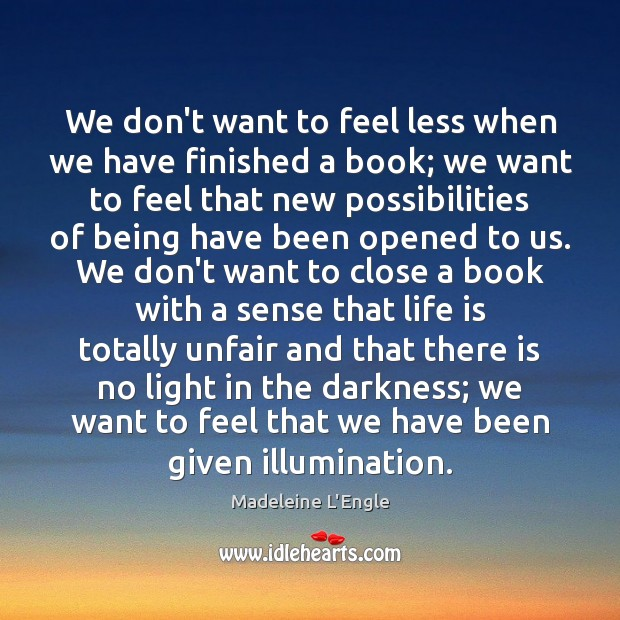 We don't want to feel less when we have finished a book; Image