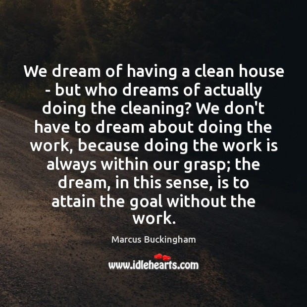 We dream of having a clean house – but who dreams of Image