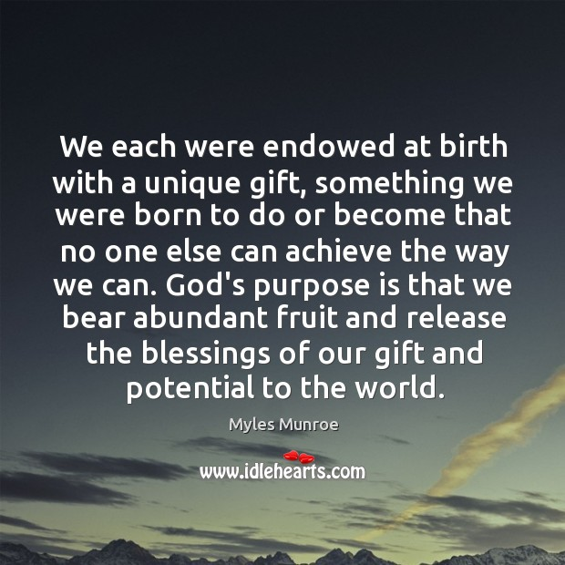 We each were endowed at birth with a unique gift, something we Image