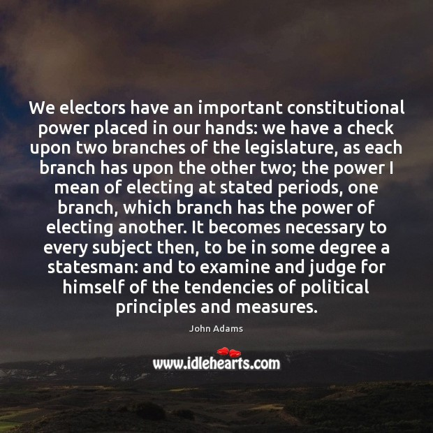 Image, We electors have an important constitutional power placed in our hands: we