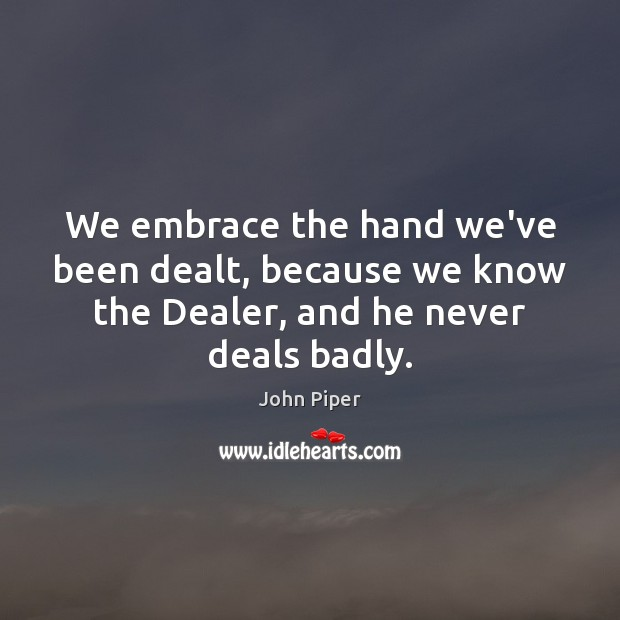 We embrace the hand we've been dealt, because we know the Dealer, Image
