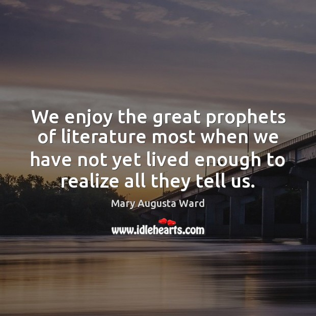 We enjoy the great prophets of literature most when we have not Image