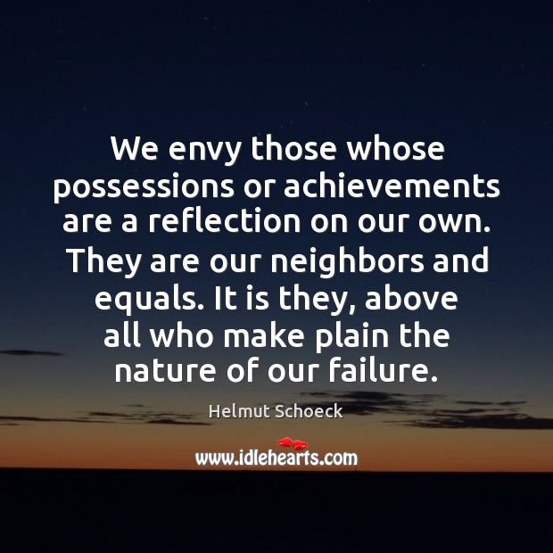 We envy those whose possessions or achievements are a reflection on our Image