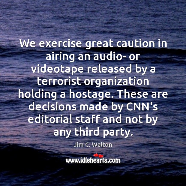 Image, We exercise great caution in airing an audio- or videotape released by