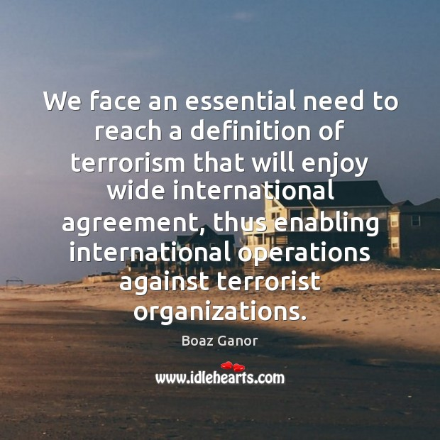 Image, We face an essential need to reach a definition of terrorism that