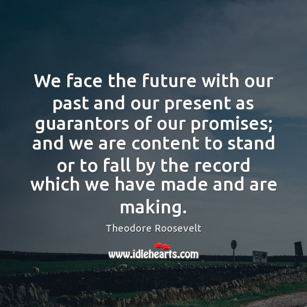 Image, We face the future with our past and our present as guarantors
