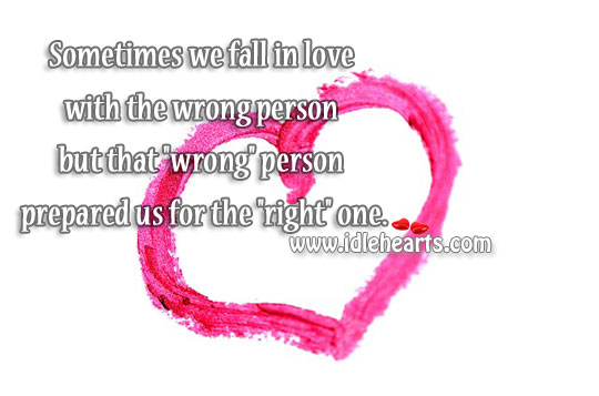 Sometimes we fall in love with the wrong person