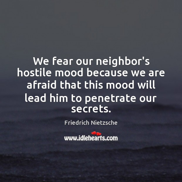 Image, We fear our neighbor's hostile mood because we are afraid that this