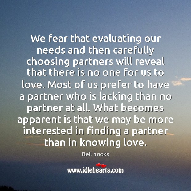 We fear that evaluating our needs and then carefully choosing partners will Image