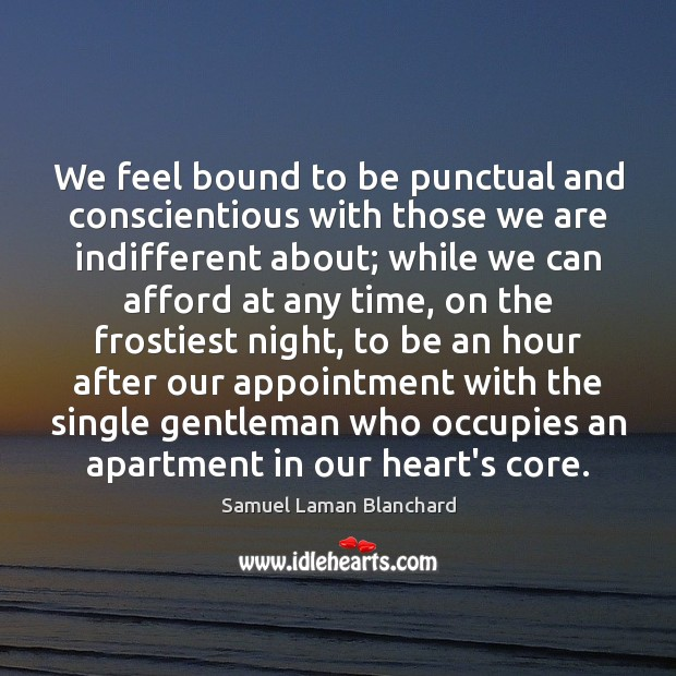 Image, We feel bound to be punctual and conscientious with those we are