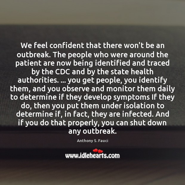We feel confident that there won't be an outbreak. The people who Image