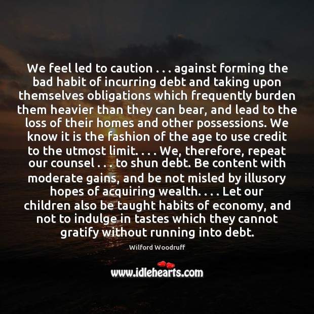 Image, We feel led to caution . . . against forming the bad habit of incurring