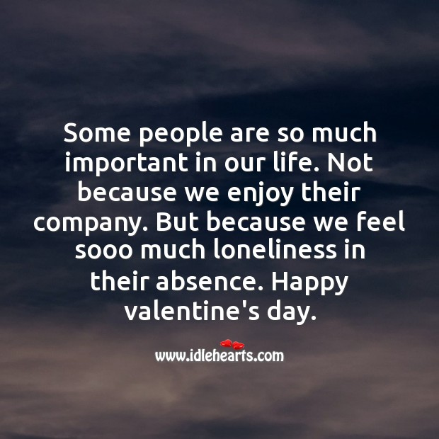 We feel sooo much loneliness in their absence Valentine's Day Messages Image