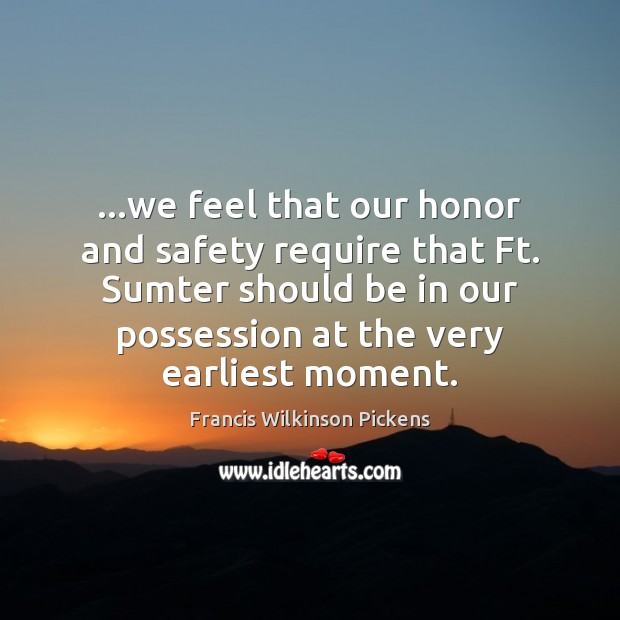 …we feel that our honor and safety require that Ft. Sumter should Image