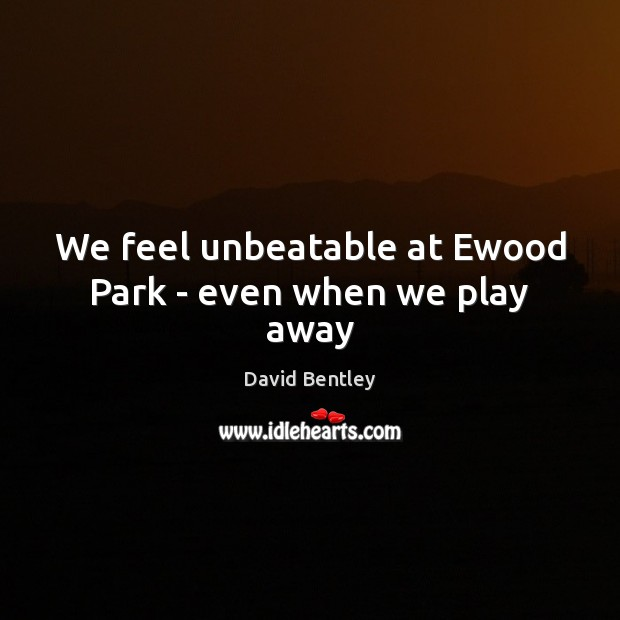 We feel unbeatable at Ewood Park – even when we play away Image