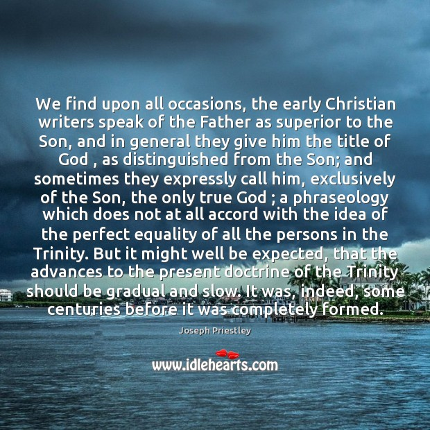 Image, We find upon all occasions, the early Christian writers speak of the