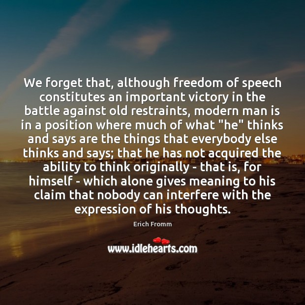 Image, We forget that, although freedom of speech constitutes an important victory in