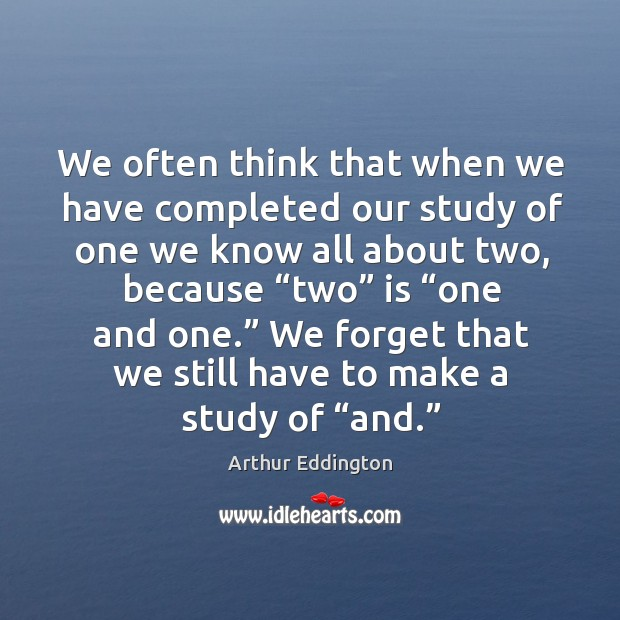 """Image, We forget that we still have to make a study of """"and."""""""