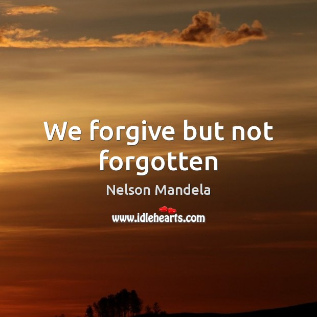 We forgive but not forgotten Image