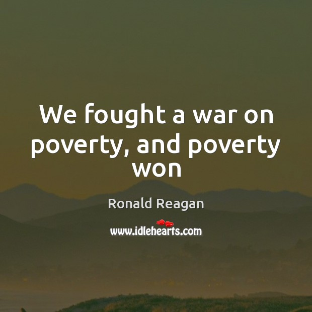Image, We fought a war on poverty, and poverty won