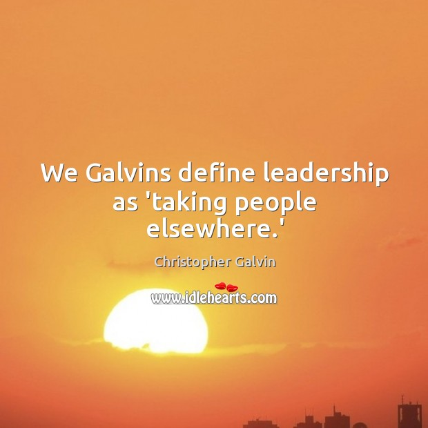 Picture Quote by Christopher Galvin