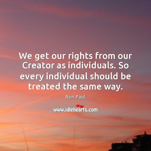 Image, We get our rights from our Creator as individuals. So every individual