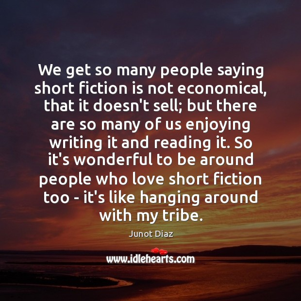 We get so many people saying short fiction is not economical, that Image