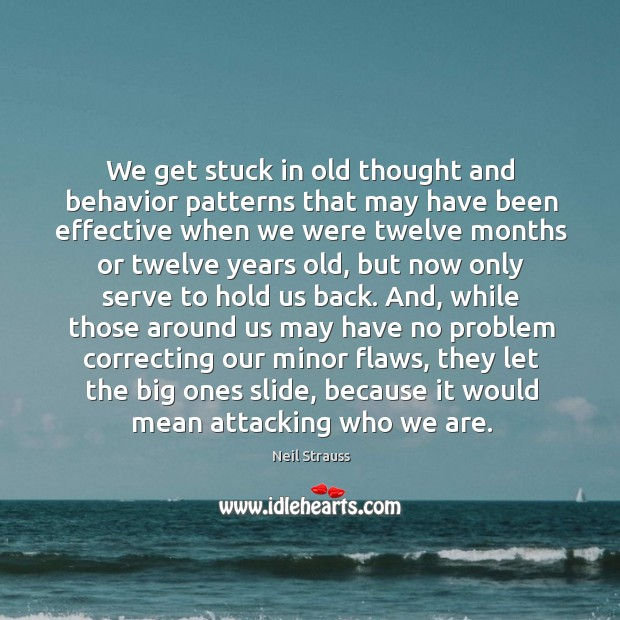 We get stuck in old thought and behavior patterns that may have Image