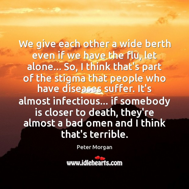 We give each other a wide berth even if we have the Image