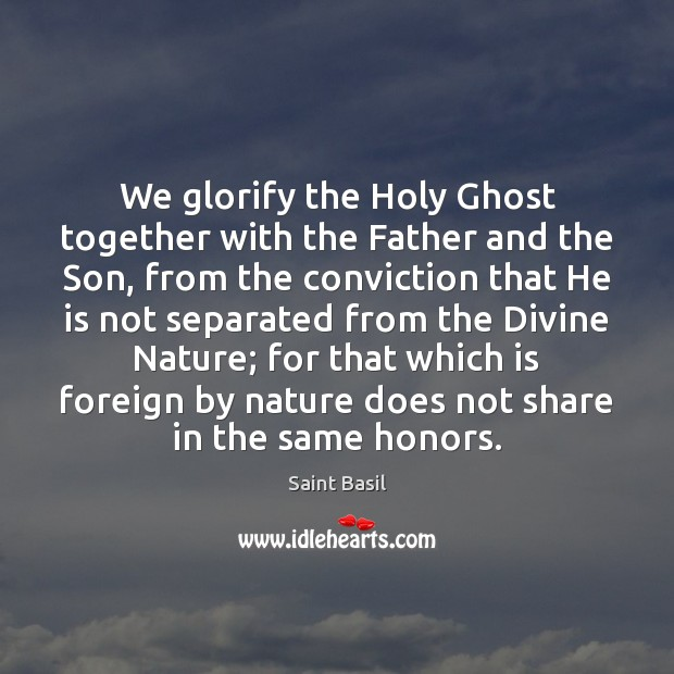 Image, We glorify the Holy Ghost together with the Father and the Son,
