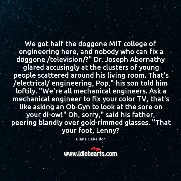 Image, We got half the doggone MIT college of engineering here, and nobody