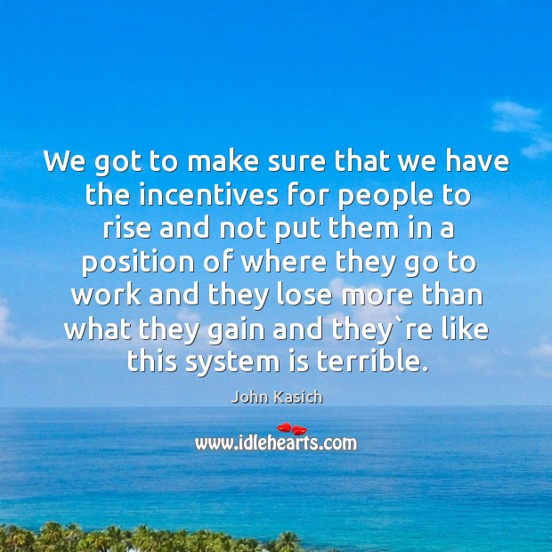 We got to make sure that we have the incentives for people Image