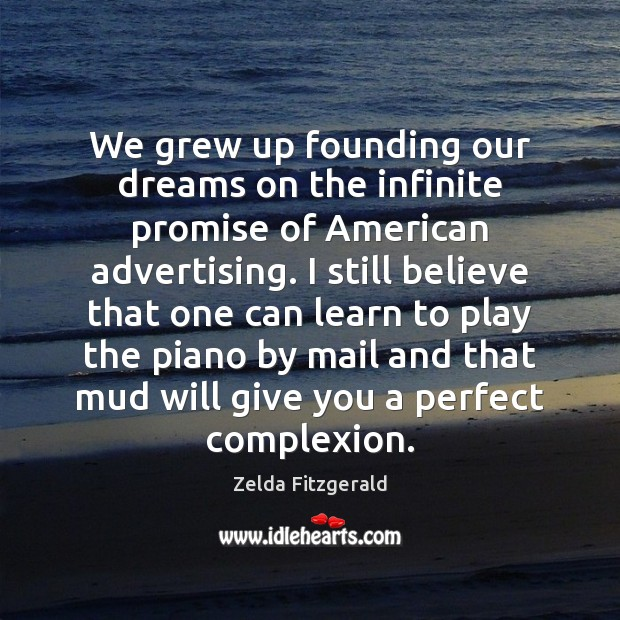 Image, We grew up founding our dreams on the infinite promise of American