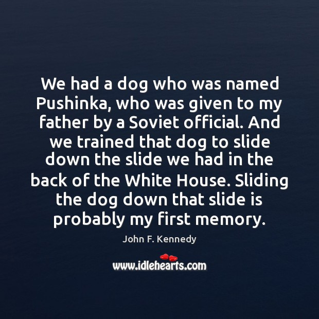 Image, We had a dog who was named Pushinka, who was given to