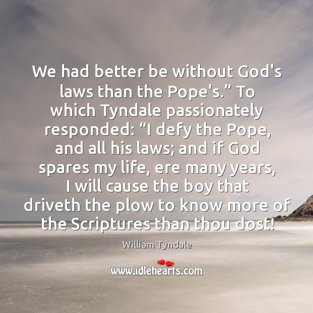 Picture Quote by William Tyndale