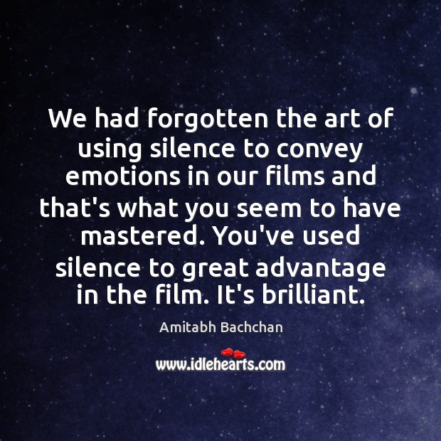 Image, We had forgotten the art of using silence to convey emotions in